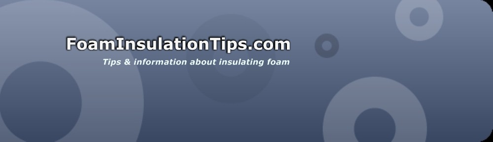 Foam Insulation Tips
